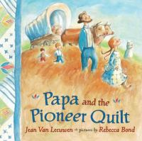 Papa and the Pioneer Quilt