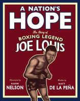 A Nation's Hope: The Story of Boxing Legend Jo Louis