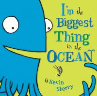 I'm the Biggest Thing in the Ocean