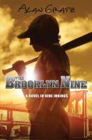 The Brooklyn nine : a novel in nine innings