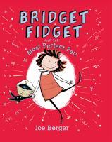 Bridget Fidget and the Most Perfect Pet!