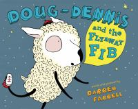 Doug-Dennis and the Flyaway Fib