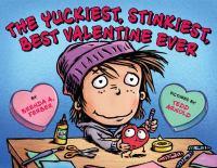 The Yuckiest, Stinkiest, Best Valentine Ever