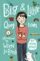 Big & Little Questions (according to Wren Jo Byrd)