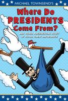 Michael Townsend's Where do presidents come from? : and other presidential stuff of super great importance.