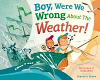 Boy, Were We Wrong About Weather!
