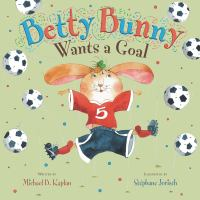 Betty Bunny Wants A Goal