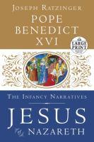 Jesus of Nazareth. The Infancy Narratives