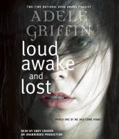 Loud Awake and Lost