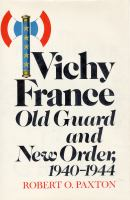 Vichy France: Old Guard and New Order, 1940-1944