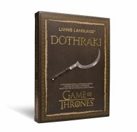 Living Language Dothraki: A Conversational Language Course Based On Game Of Thrones Series