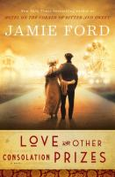 Love and Other Consolation Prizes : A Novel
