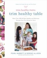 Trim healthy mama trim healthy table : More than 300 all-new healthy and delicious recipes from our homes to yours