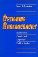 Designing Bureaucracies