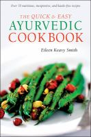 The Quick & Easy Ayurvedic Cookbook