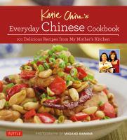 Katie Chin's Everyday Chinese Cookbook