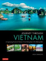 Journey Through Vietnam : From Halong Bay to the Mekong Delta