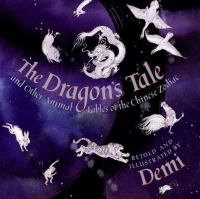 The Dragon's Tale And Other Animal Fables Of The Chinese Zodiac