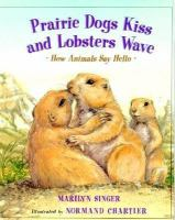 Prairie Dogs Kiss and Lobsters Wave