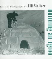 Building An Igloo  / Text And Photographs By Ulli Steltzer