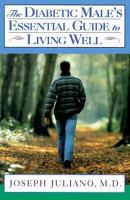 The Diabetic Male's Essential Guide to Living Well
