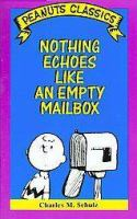Nothing Echoes Like An Empty Mailbox