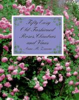 Fifty Easy Old-fashioned Roses, Climbers, and Vines