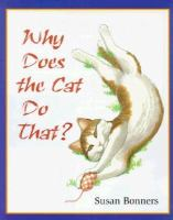 Why Does the Cat Do That?