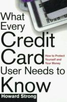 What Every Credit Card User Needs to Know
