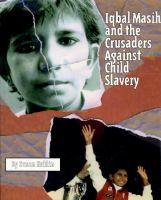 Iqbal Masih and the Crusaders Against Child Slavery