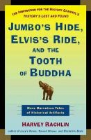 Jumbo's Hide, Elvis's Ride, and the Tooth of the Buddha