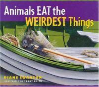 Animals Eat the Weirdest Things