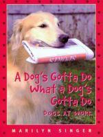 A Dog's Gotta Do What A Dog's Gotta Do