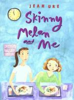 Skinny Melon and Me