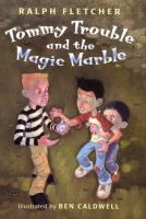 Tommy Trouble and the Magic Marble