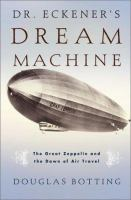 Dr. Eckener's Dream Machine