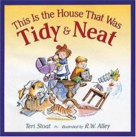 This Is the House That Was Tidy & Neat