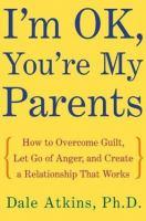 I'm OK, You're My Parents