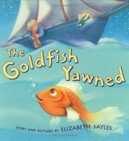 The Goldfish Yawned