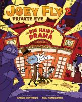 Joey Fly 2, Private Eye in Big Hairy Drama
