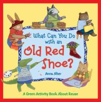 What Can You Do With An Old Red Shoe?