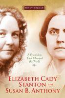 Elizabeth Cady Stanton and Susan B. Anthony