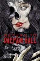 Return to Daemon Hall : evil roots