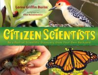 Citizen scientists : be a part of scientific discovery from your own backyard