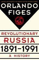 Revolutionary Russia, 1891 - 1991
