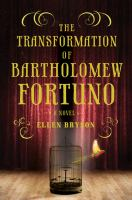 The Transformation of Bartholomew Fortuno