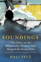 Soundings : the story of the remarkable woman who mapped the ocean floor