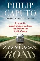 The longest road : overland in search of America from Key West to the Arctic Ocean