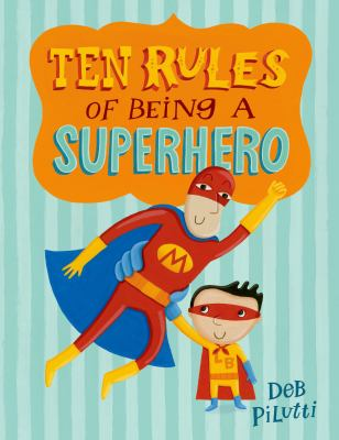 Cover image for Ten Rules of Being A Superhero