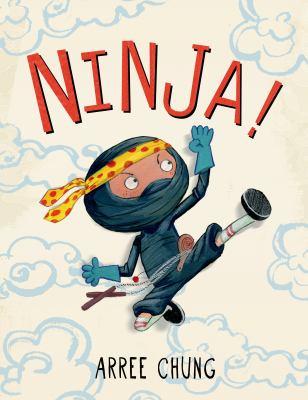Ninja!, by Arree Chung